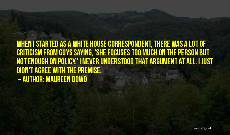 Not Saying Too Much Quotes By Maureen Dowd
