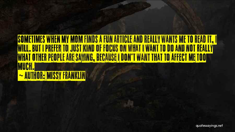 Not Saying Too Much Quotes By Missy Franklin