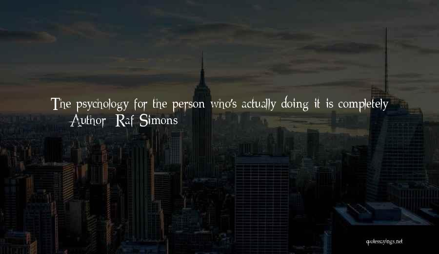 Not Saying Too Much Quotes By Raf Simons
