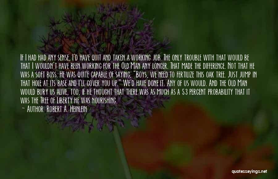 Not Saying Too Much Quotes By Robert A. Heinlein