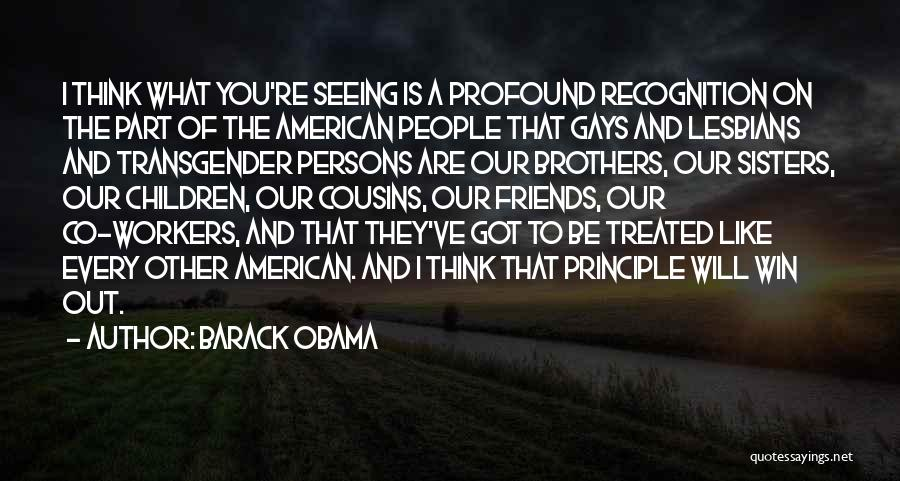 Not Seeing Friends Often Quotes By Barack Obama