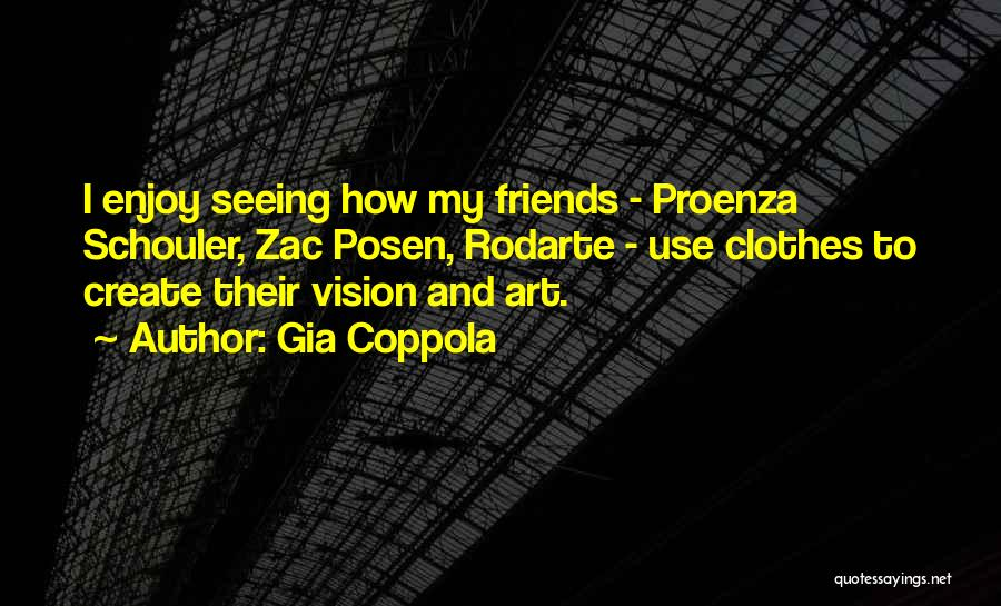 Not Seeing Friends Often Quotes By Gia Coppola