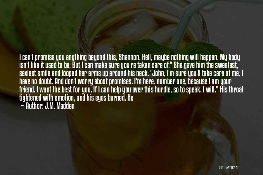 Not Seeing Friends Often Quotes By J.M. Madden