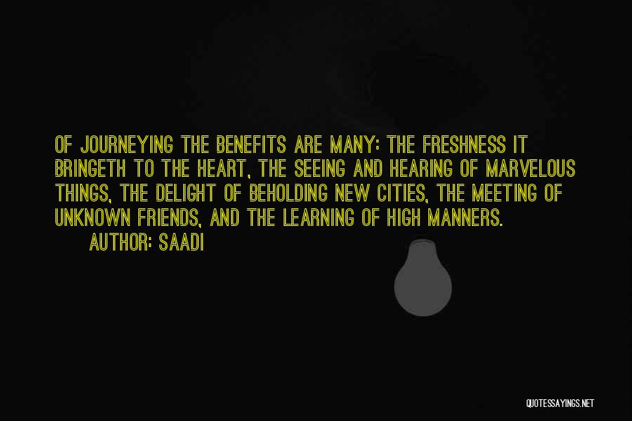 Not Seeing Friends Often Quotes By Saadi