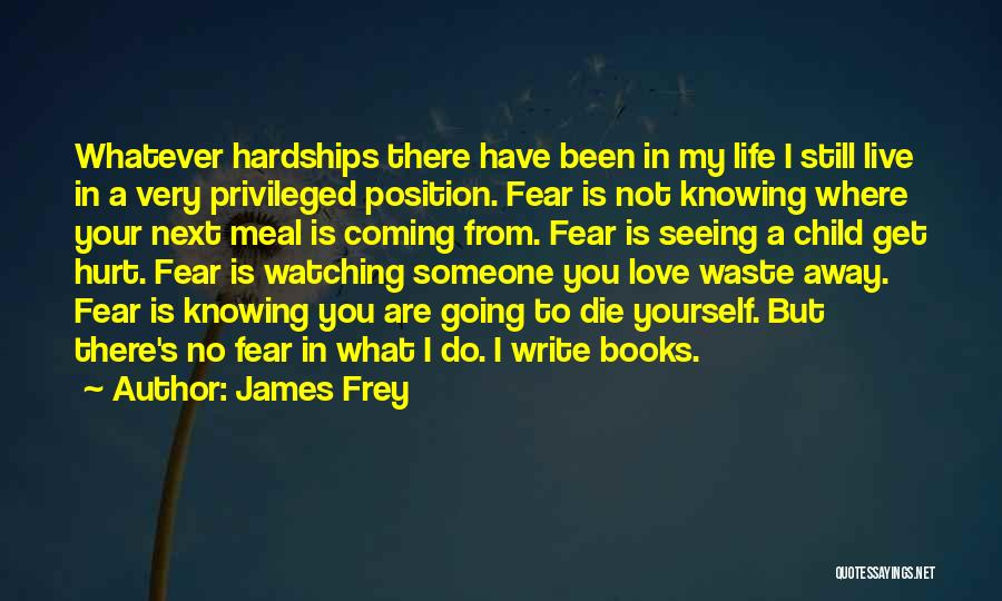 Not Seeing Your Love Quotes By James Frey