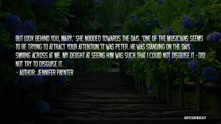 Not Seeing Your Love Quotes By Jennifer Paynter