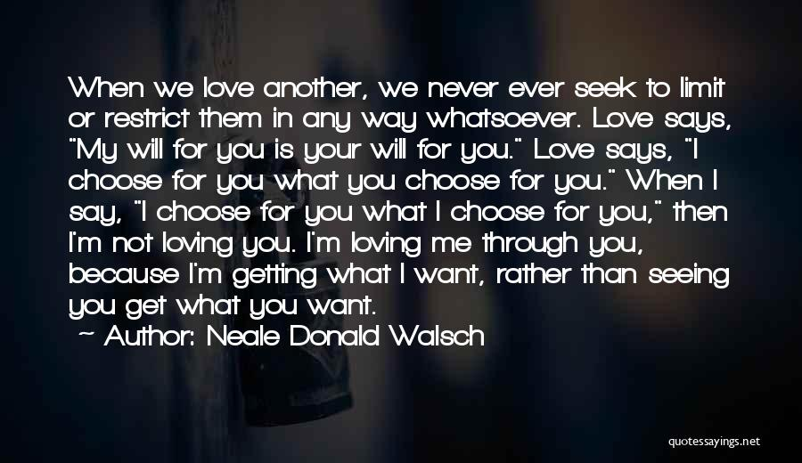 Not Seeing Your Love Quotes By Neale Donald Walsch