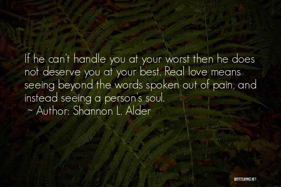 Not Seeing Your Love Quotes By Shannon L. Alder