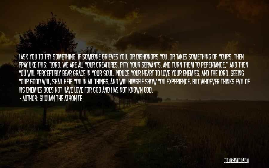 Not Seeing Your Love Quotes By Silouan The Athonite