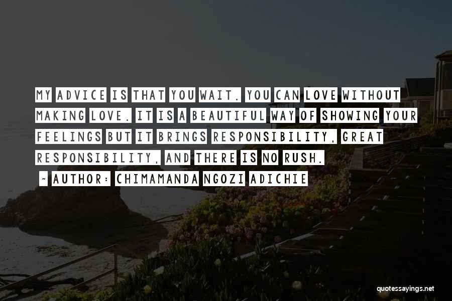 Not Showing My Feelings Quotes By Chimamanda Ngozi Adichie