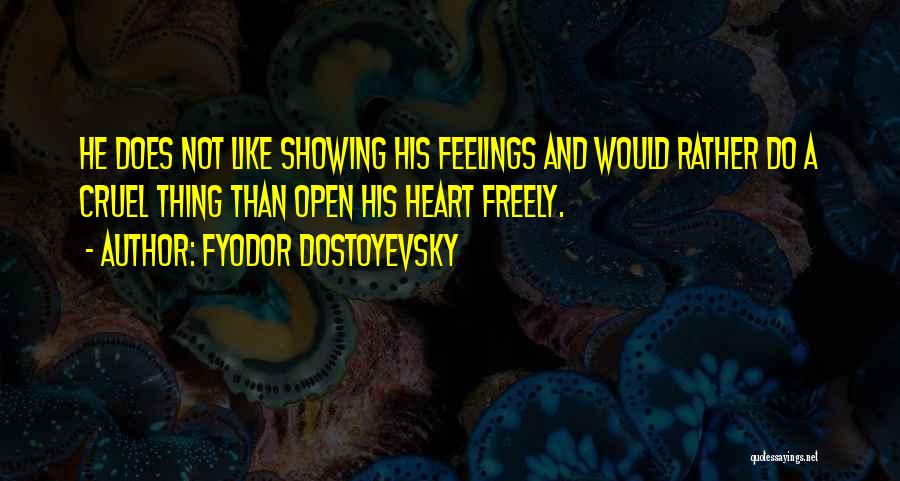 Not Showing My Feelings Quotes By Fyodor Dostoyevsky
