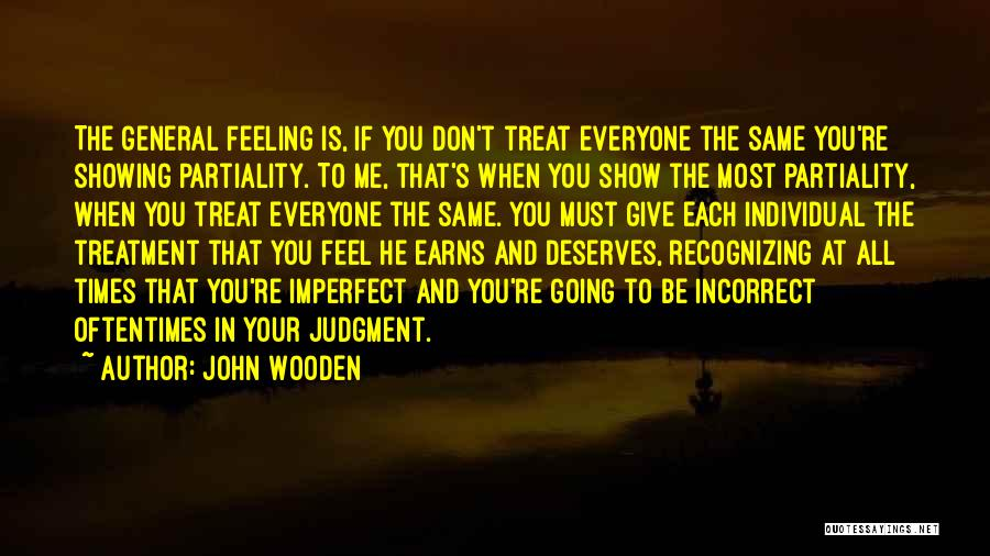 Not Showing My Feelings Quotes By John Wooden