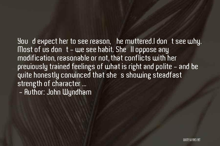 Not Showing My Feelings Quotes By John Wyndham