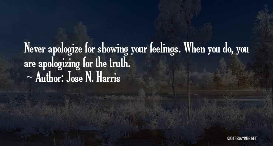 Not Showing My Feelings Quotes By Jose N. Harris