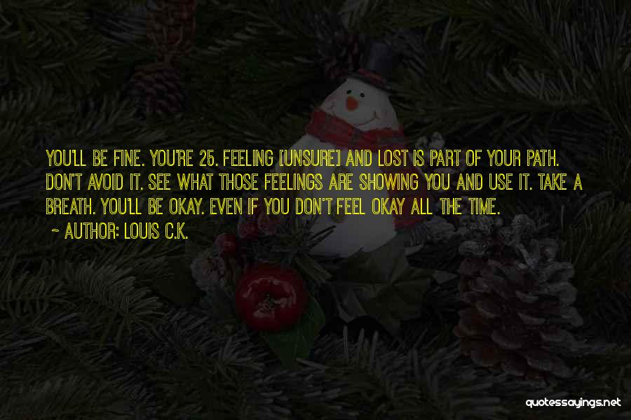 Not Showing My Feelings Quotes By Louis C.K.
