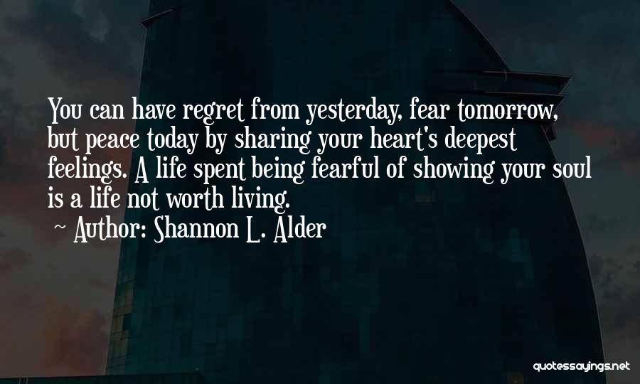 Not Showing My Feelings Quotes By Shannon L. Alder