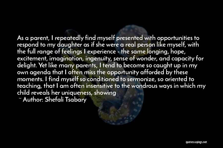 Not Showing My Feelings Quotes By Shefali Tsabary