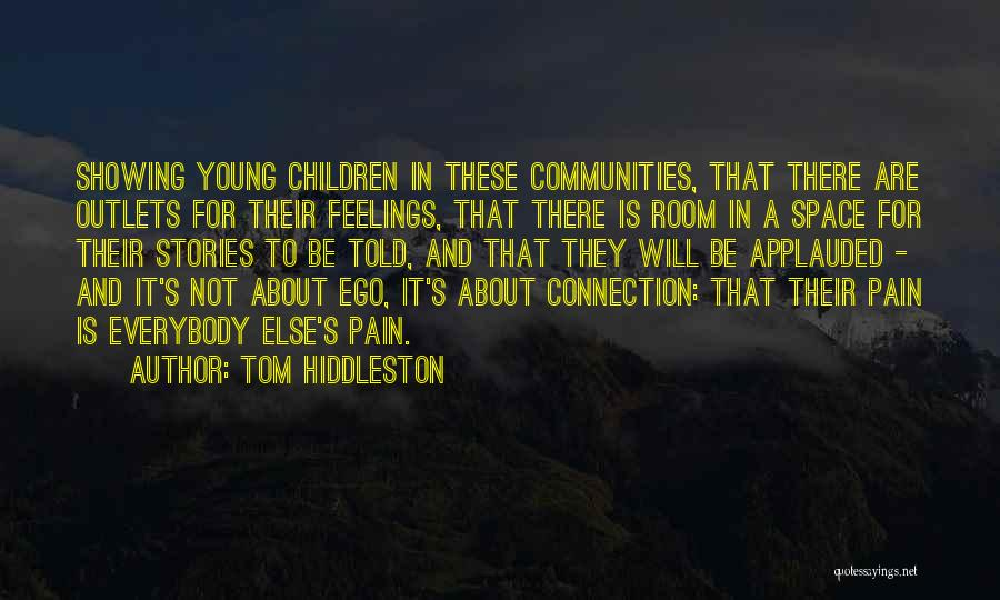 Not Showing My Feelings Quotes By Tom Hiddleston