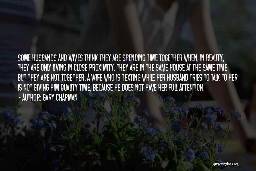 Not Spending Time Together Quotes By Gary Chapman