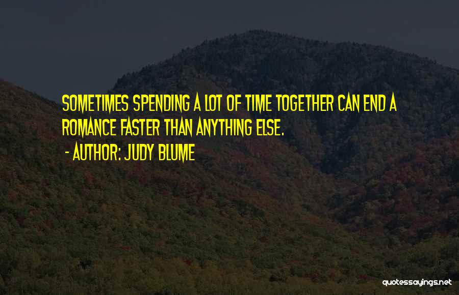 Not Spending Time Together Quotes By Judy Blume