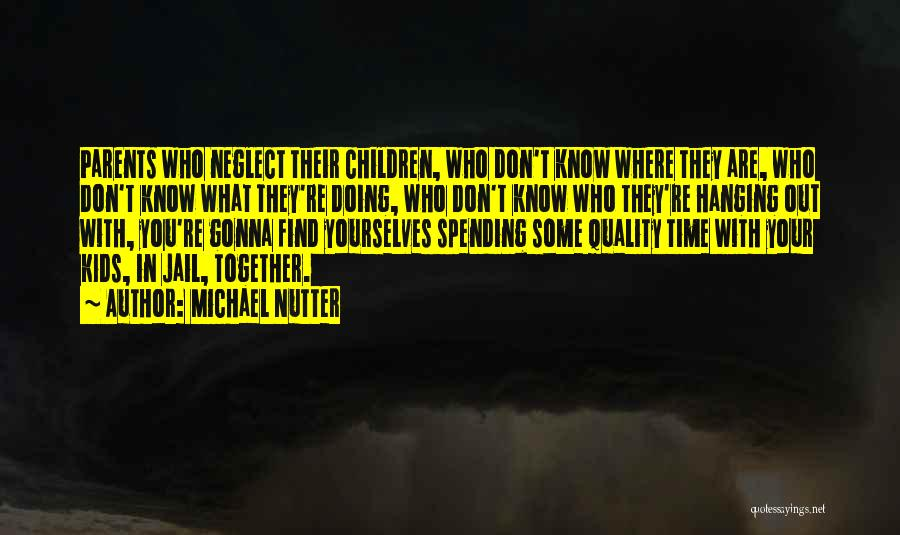 Not Spending Time Together Quotes By Michael Nutter
