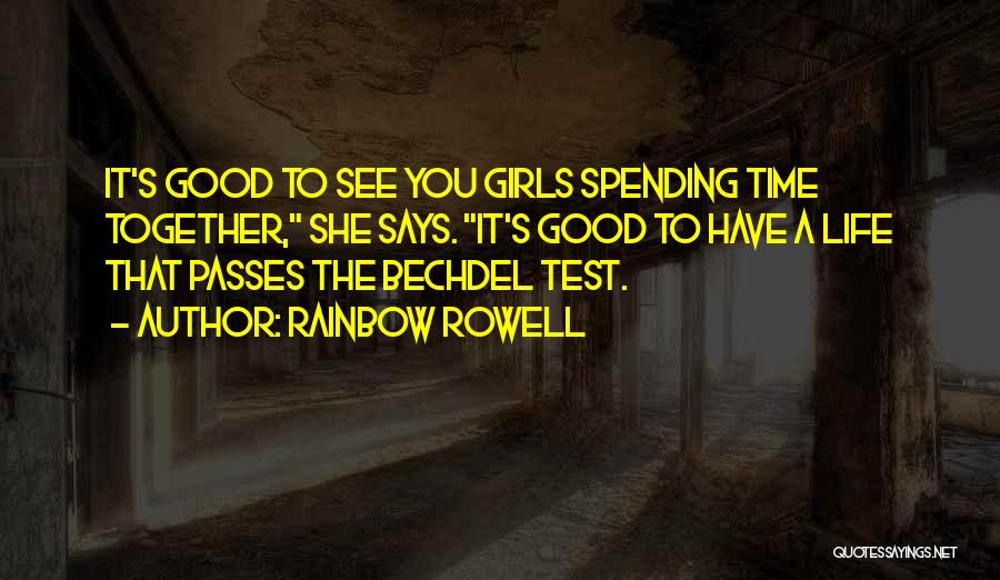 Not Spending Time Together Quotes By Rainbow Rowell