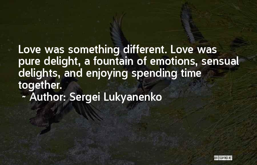 Not Spending Time Together Quotes By Sergei Lukyanenko