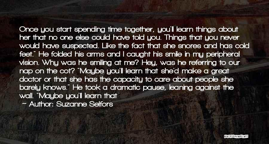Not Spending Time Together Quotes By Suzanne Selfors