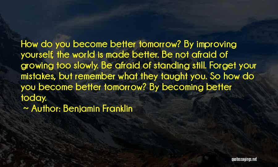 Not Standing Still Quotes By Benjamin Franklin