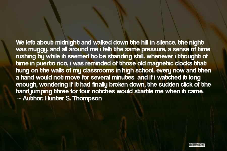 Not Standing Still Quotes By Hunter S. Thompson