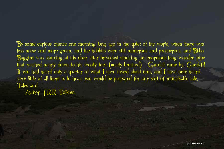 Not Standing Still Quotes By J.R.R. Tolkien