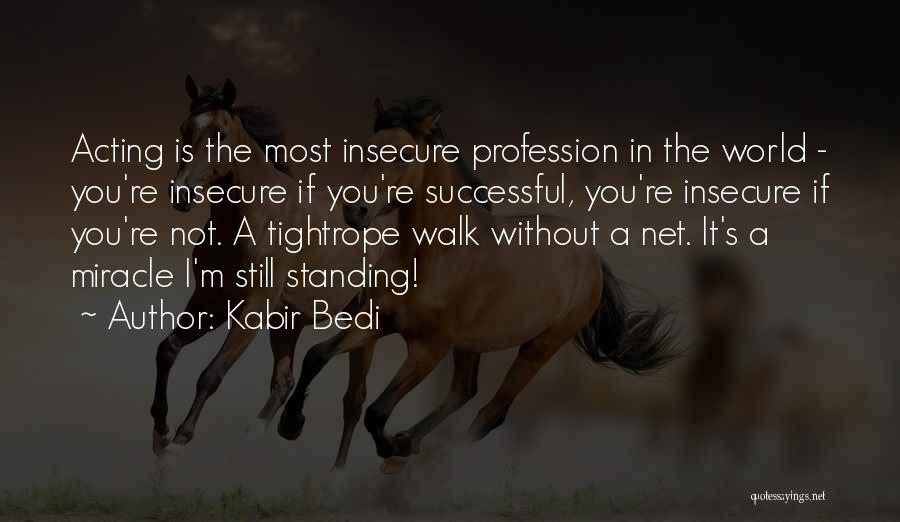 Not Standing Still Quotes By Kabir Bedi