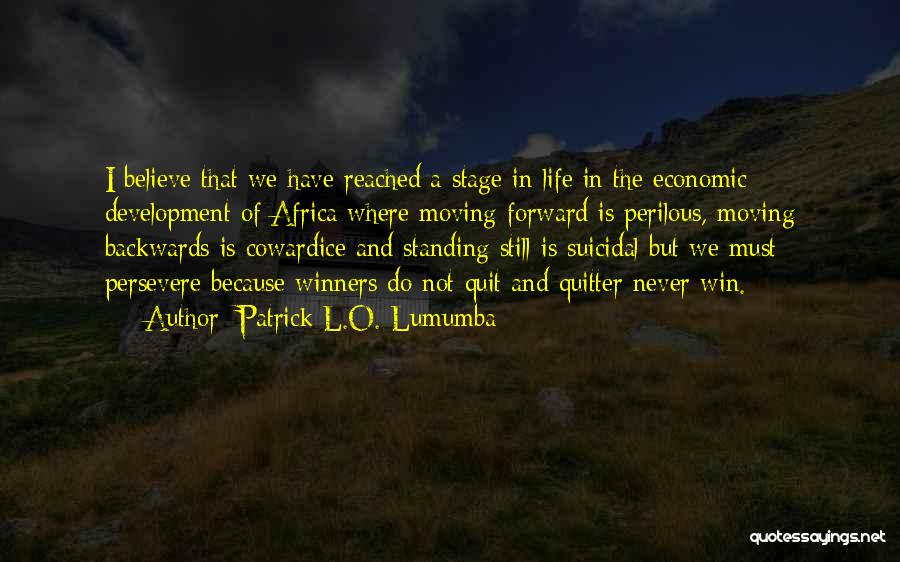 Not Standing Still Quotes By Patrick L.O. Lumumba