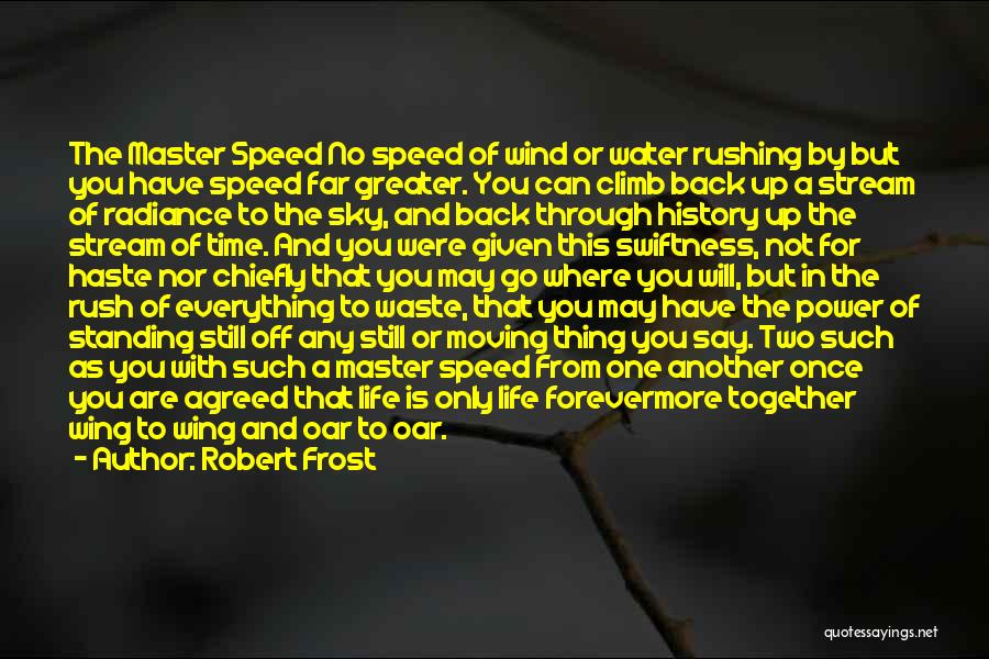 Not Standing Still Quotes By Robert Frost