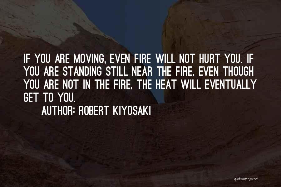 Not Standing Still Quotes By Robert Kiyosaki