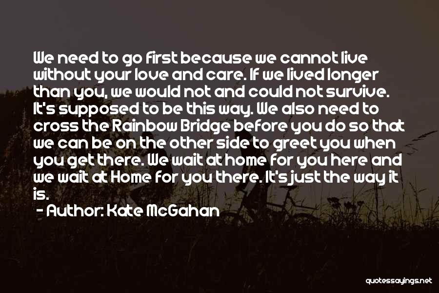 Not Supposed To Care Quotes By Kate McGahan