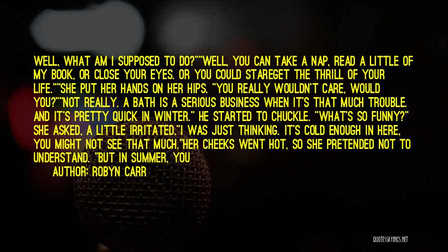 Not Supposed To Care Quotes By Robyn Carr