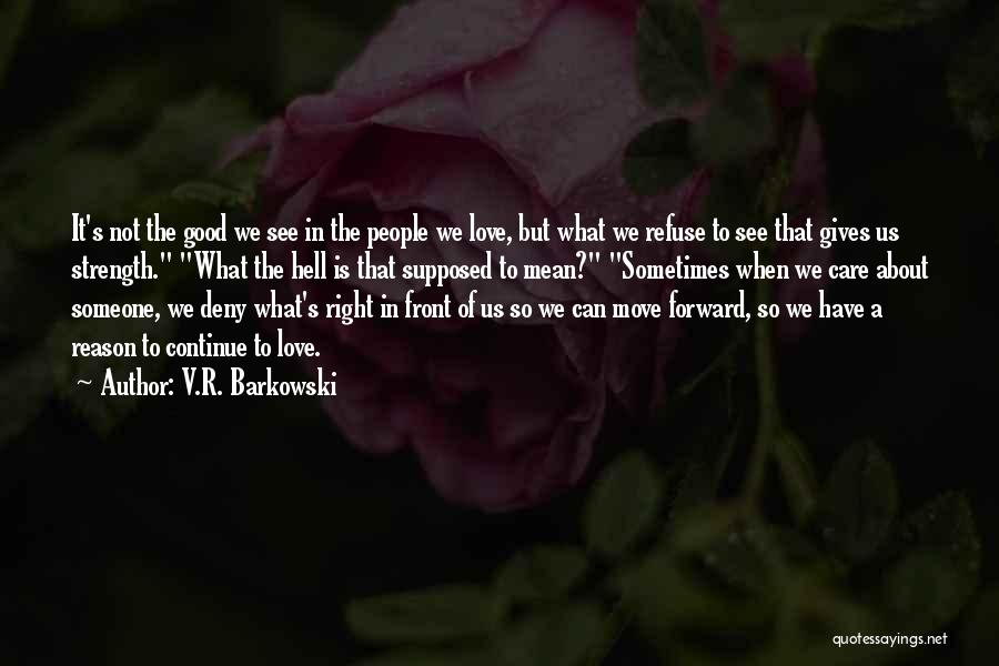 Not Supposed To Care Quotes By V.R. Barkowski