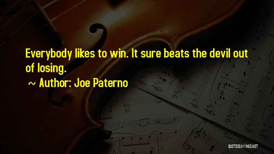 Not Sure If He Likes Me Quotes By Joe Paterno
