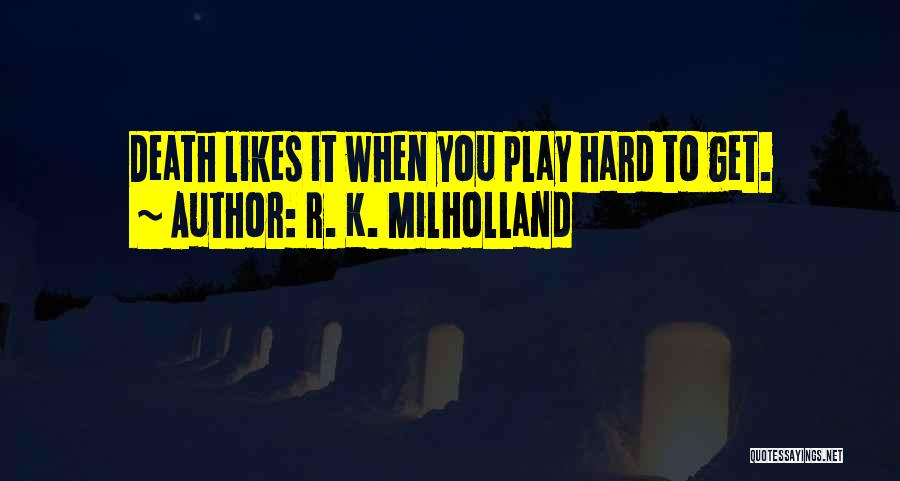 Not Sure If He Likes Me Quotes By R. K. Milholland