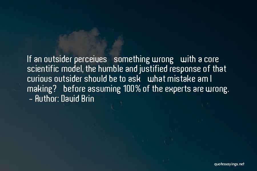 Not Sure What I Did Wrong Quotes By David Brin