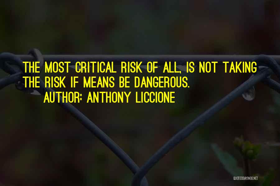 Not Taking Risks Quotes By Anthony Liccione