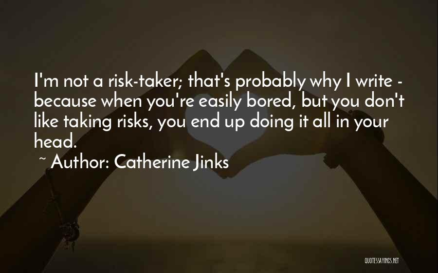 Not Taking Risks Quotes By Catherine Jinks