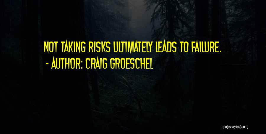 Not Taking Risks Quotes By Craig Groeschel