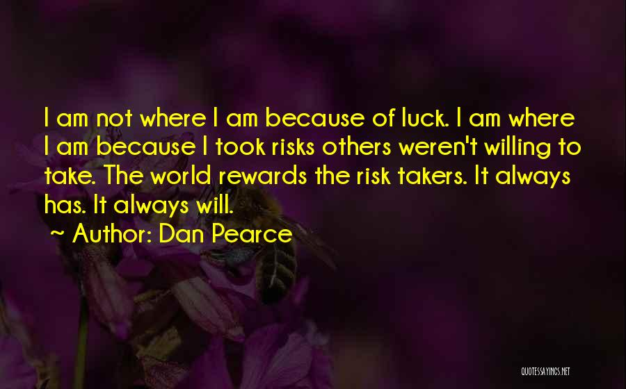 Not Taking Risks Quotes By Dan Pearce