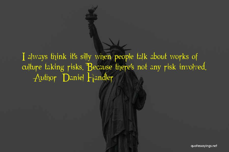 Not Taking Risks Quotes By Daniel Handler