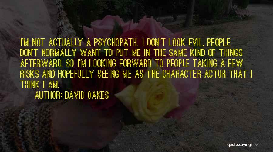 Not Taking Risks Quotes By David Oakes