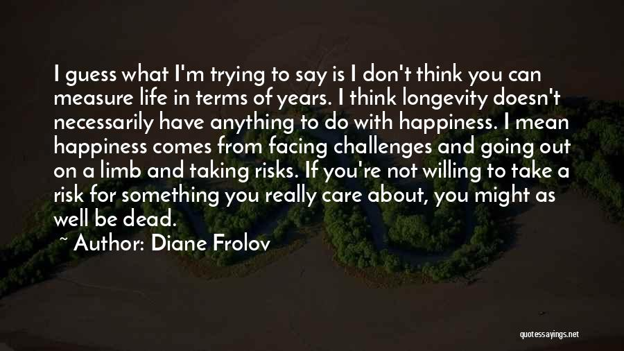 Not Taking Risks Quotes By Diane Frolov