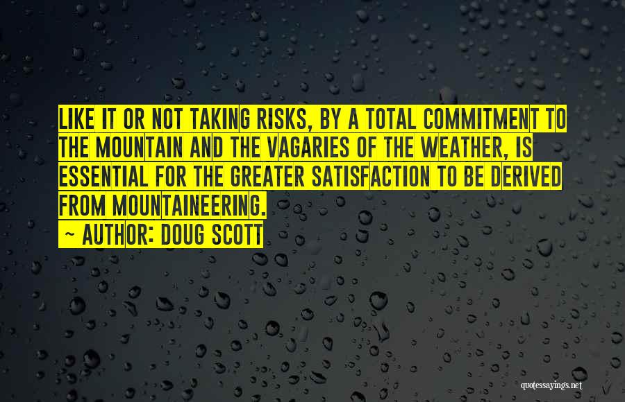 Not Taking Risks Quotes By Doug Scott