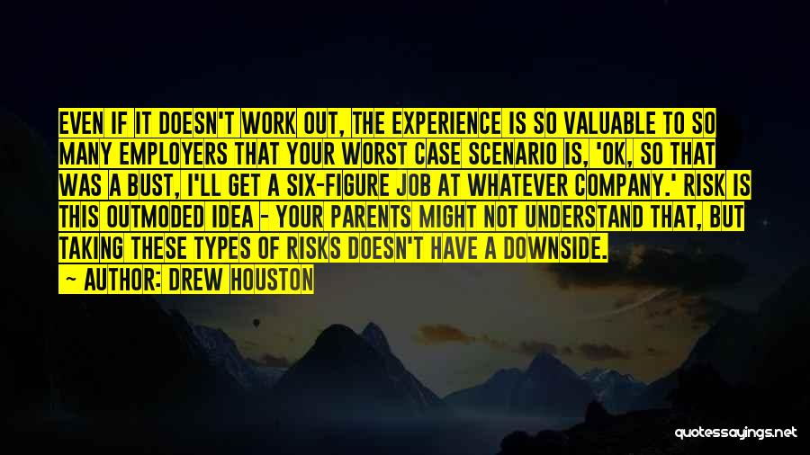 Not Taking Risks Quotes By Drew Houston